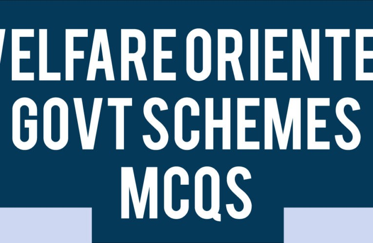 Welfare orinted government schemes