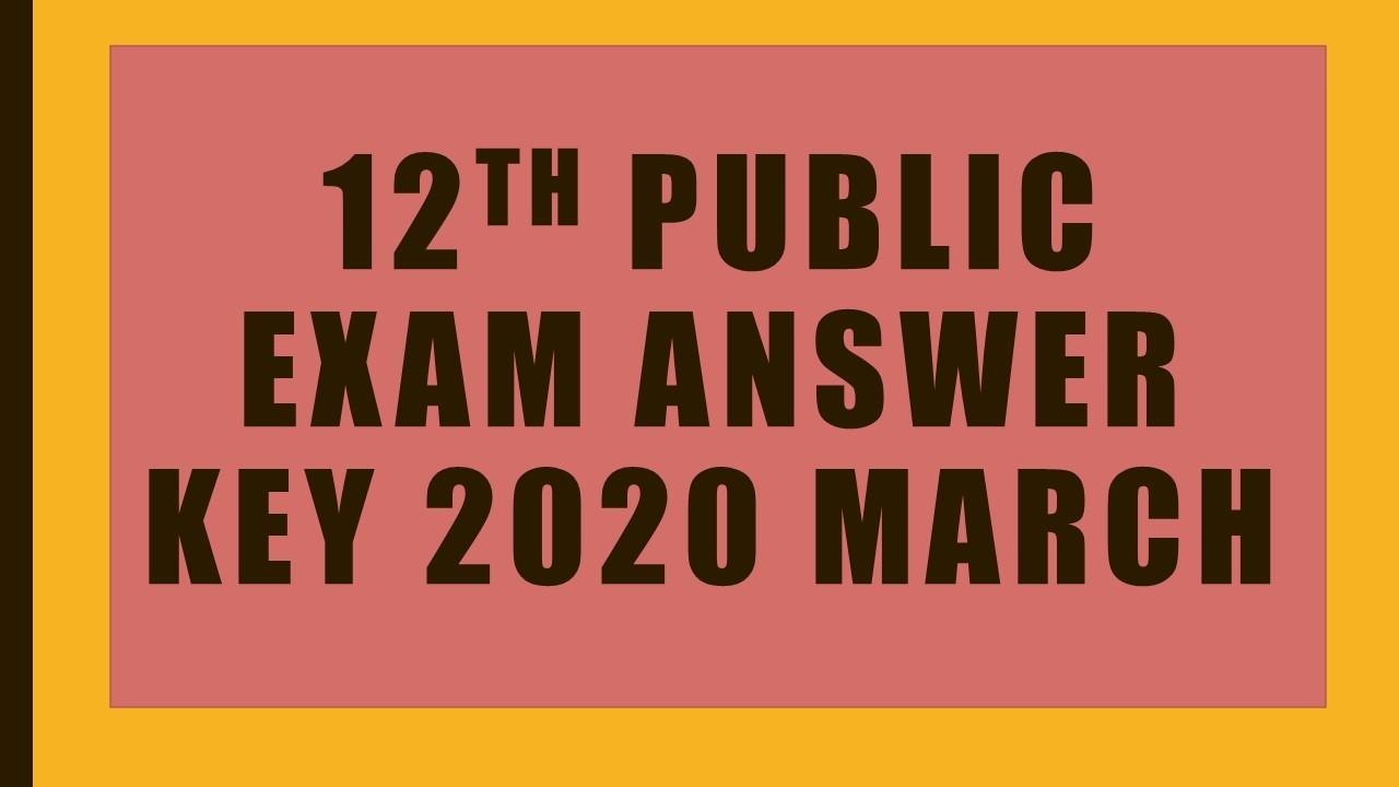 12th public exam answerkey 2020 march