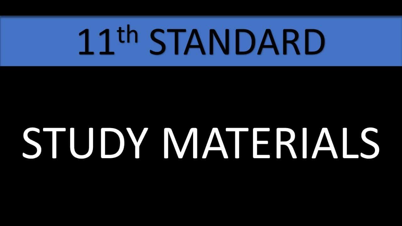 11TH STD STUDY MATERIALS