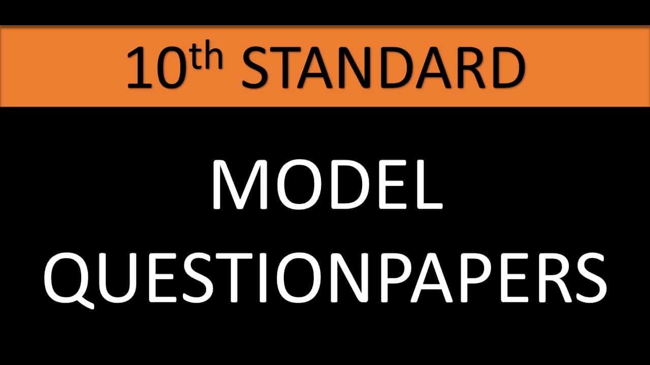 10TH MODEL QUESTION PAPERS