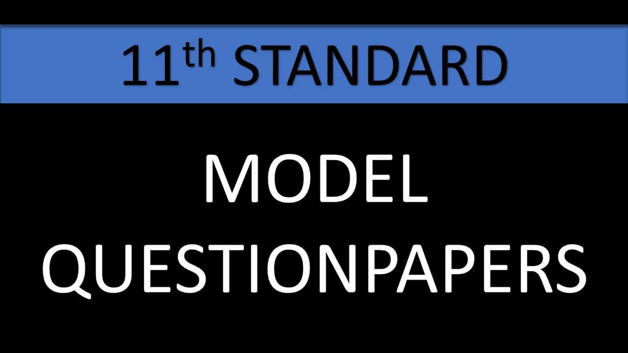 11TH MODEL QUESTION PAPERS