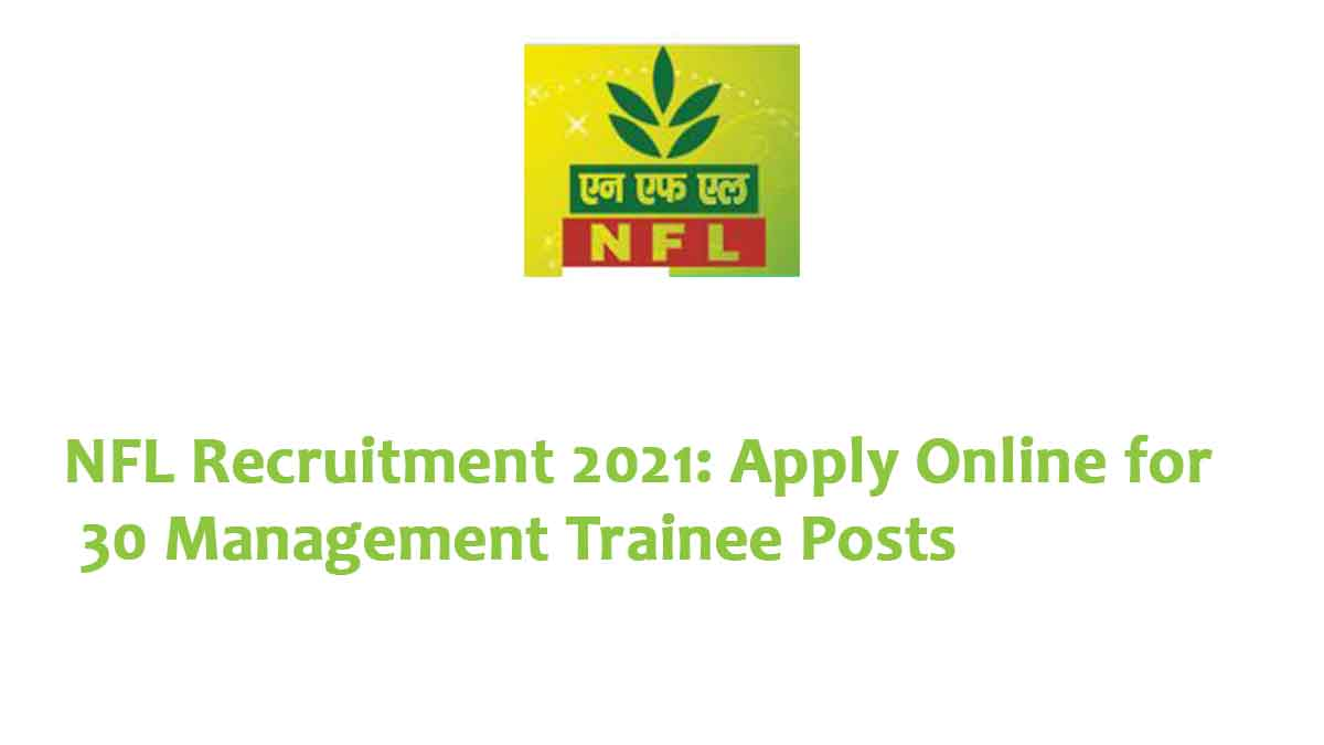 NFL Recruitment 2021: Apply Online for 30 Management Trainee Posts