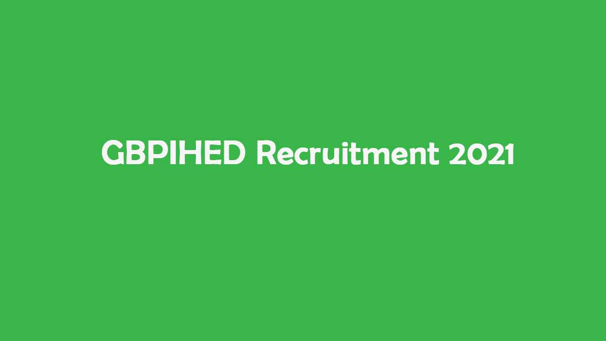 GBPIHED Recruitment 2021 f
