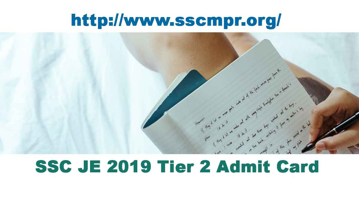 SSC JE 2019 Tier 2 Admit Card