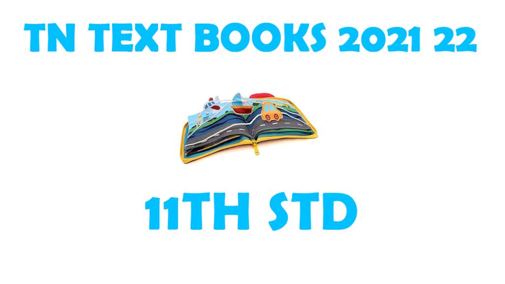 TNTEXTBOOKS 11th Std New Syllabus 2021-2022 Tamil and English Medium Download