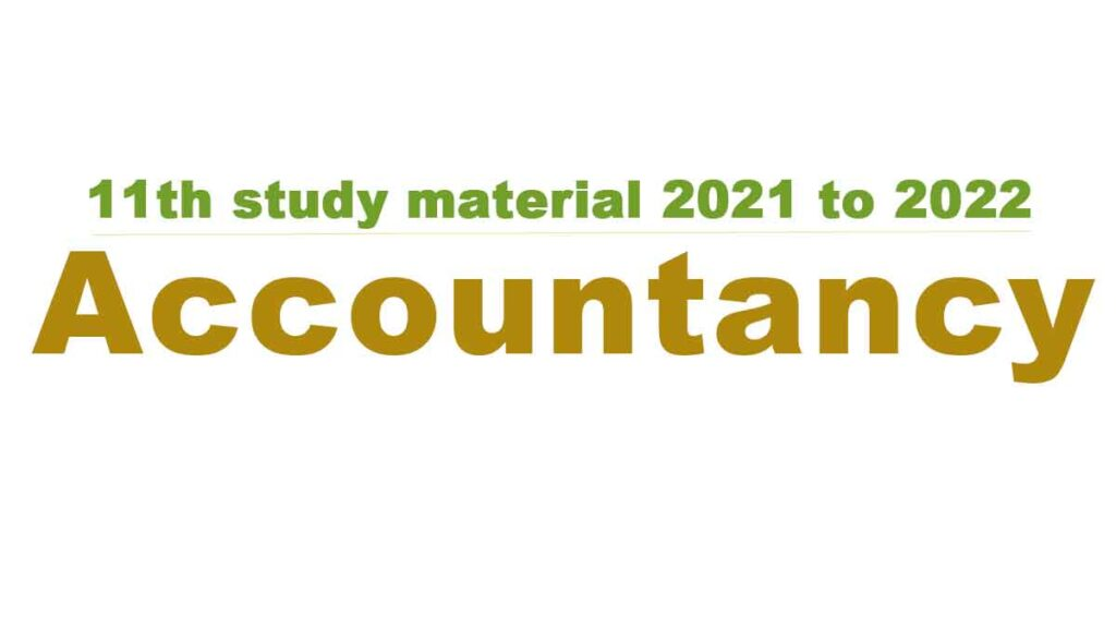 11th Accountancy study material 2021 to 2022