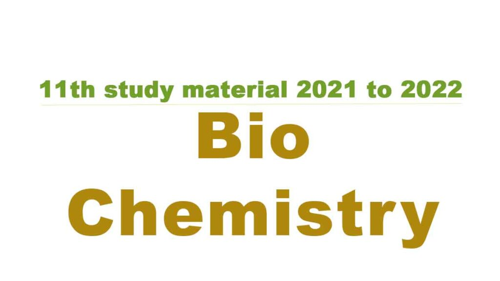 11th Bio-Chemistry study material 2021 to 2022