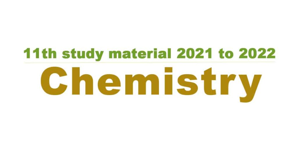 11th Chemistry study material 2021 to 2022