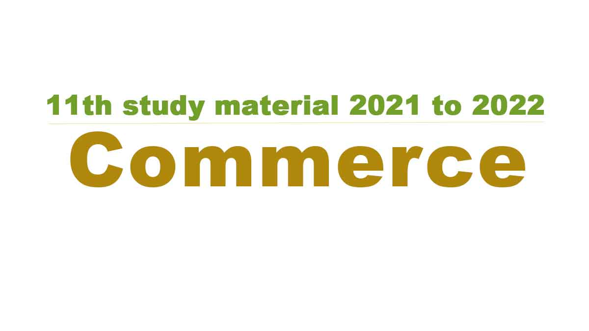 11th Commerce study material 2021 to 2022