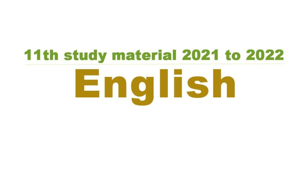 11th English study material 2021 to 2022