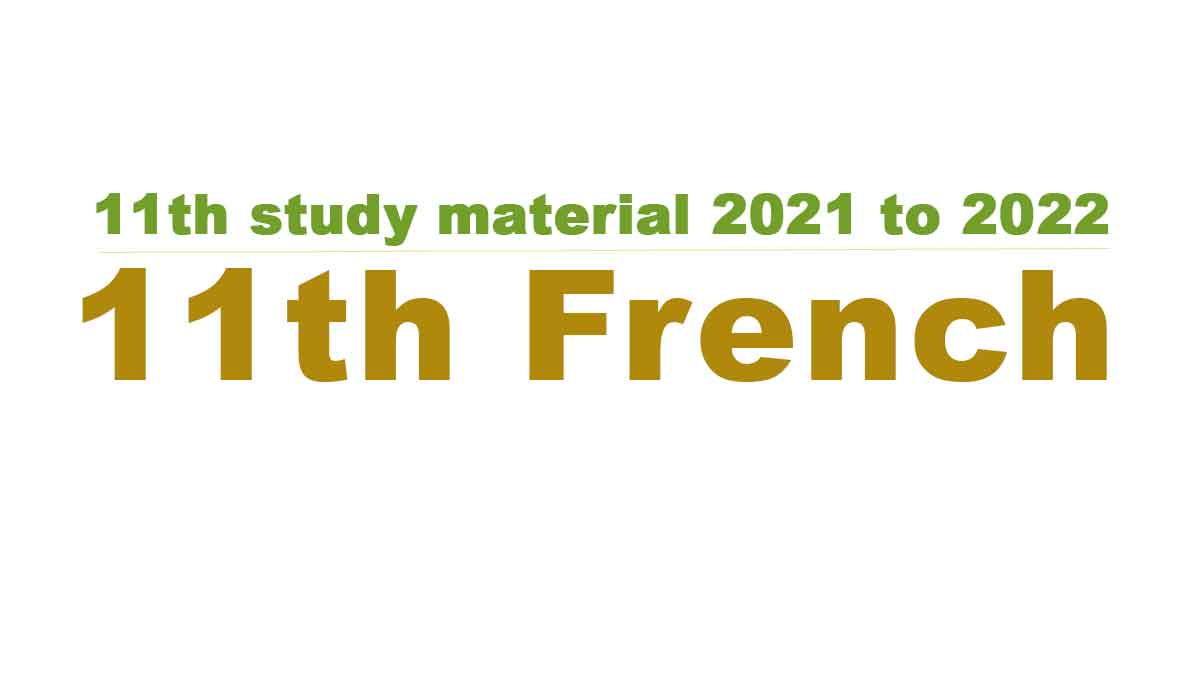 11th French study material 2021 to 2022