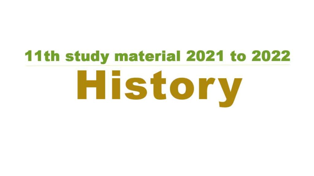 11th History study material 2021 to 2022