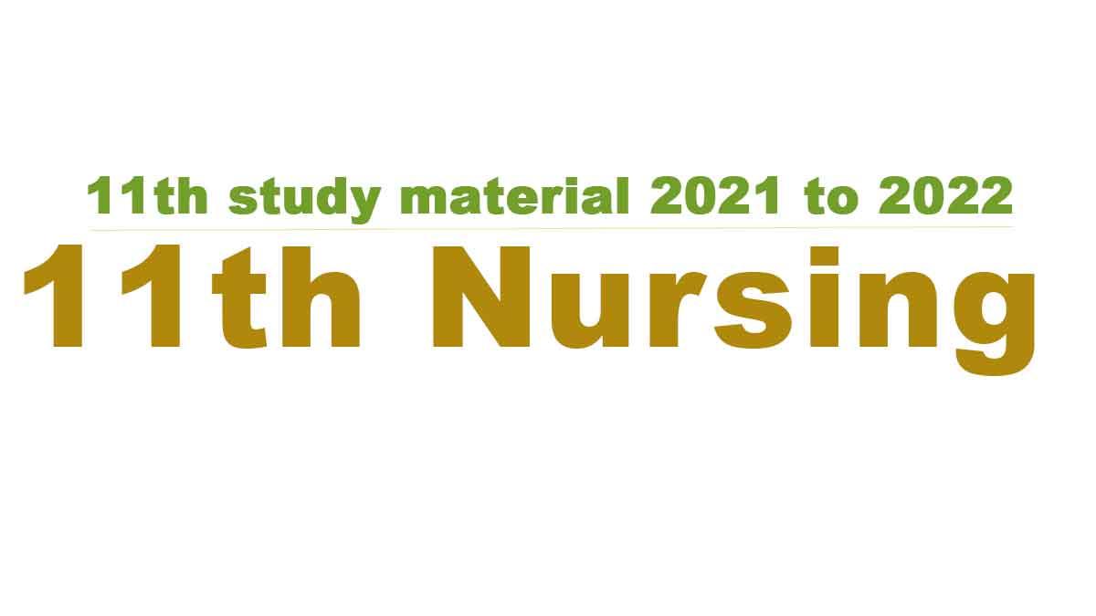 11th Nursing study material 2021 to 2022