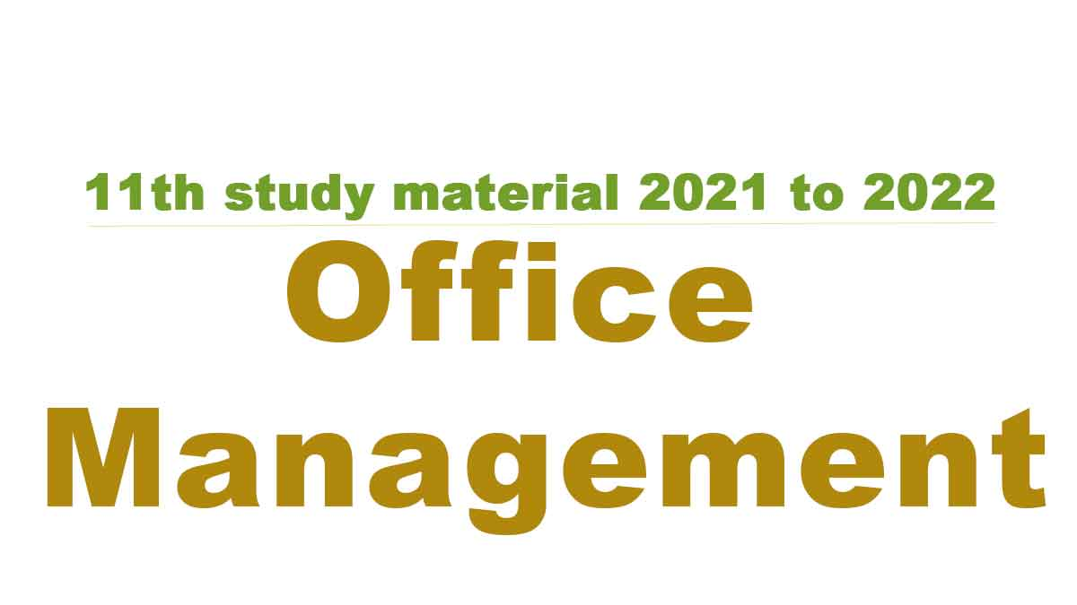 11th Office Management and Secretaryshipstudy material 2021 to 2022